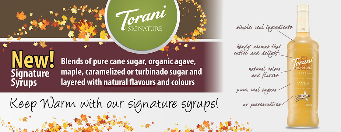 Torani Signature - Blends of pure cane sugar, organic agave, maple, caramelized or turbinado sugar and layered with natural flavours and colours. Keep warm with our signature syrups.